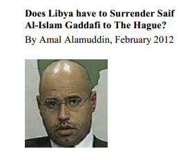 Amal Alamuddin's February 2012 article on how Libya must surrender Saif Gaddafi to ICC. Later, she became part of the legal team representing Abdulla Senussi.