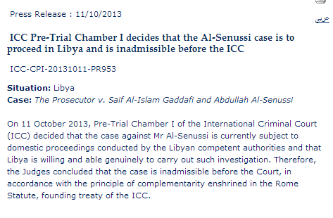 ICC 11th October 2013 Press Release praising Libya's 'compentent authorities'. It announces Libya's jurisdiction for Abdulla Senussi's trial.
