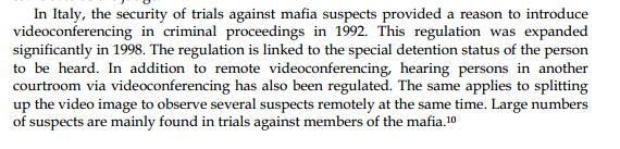 This PDF was written by a member of the Ministry of Security and Justice, The Hague. At issue is the use of video conferencing in Mafia trials in Italy. It has been widely used since 1992 due to security issues surrounding the defendants.  This is EXACTLY the same security situation that is in Libya. As this issue was positively researched by one of their own, and written in this PDF, it would be hypocritical for the ICC to chastise Libya for Saif's video conferencing.  See page 13.