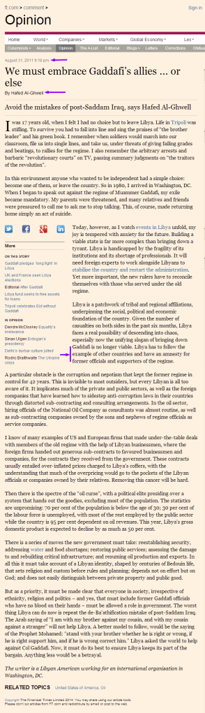 Hafed Al Ghwell's article: We must embrace Gaddafi's allies...or else. August 2011 in the Financial Times.com HERE