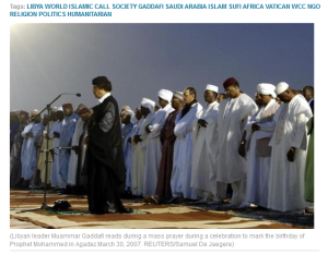 'Gaddafi's secret missionaries_ Muslim preachers and Machiavellian politics' - blogs_reuters_com_faithworld_2012_03_29_gaddafis-secret-missionaries-muslim-preachers-and-machiavellian-