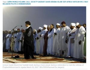 'Gaddafi's secret missionaries_ Muslim preachers and Machiavellian politics' Reuters FaithWorld