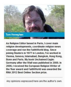 Tom Heneghan, Reuters Journalist from his Reuters blog FaithWorld.