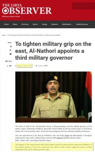 "To tighten military grip on the east, Al-Nathori appoints a third military governor"" The Libya Observer"