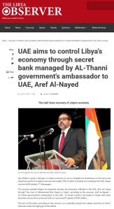 """UAE aims to control Libya's economy through secret bank managed by AL-Thanni government's ambassador to UAE, Aref Al-Nayed: The UAE fears recovery of Libya's economy"" The Libya Observer"